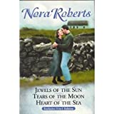 Jewels of the sun ; Tears of the moon ; Heart of the sea Nora Roberts