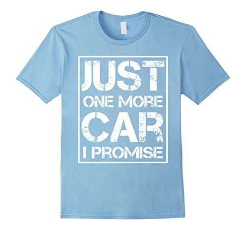 just-one-more-car-i-promise-tshirt-gift-tee-shirt-for-cars-collector-one-more-car-t-shirt-babyblau-h