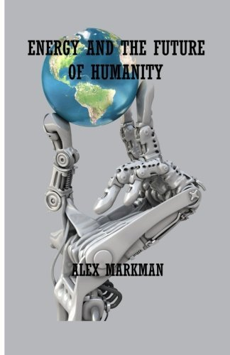Energy and the Future of Humanity