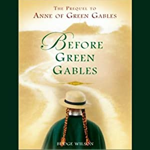 Before Green Gables: A Novel | [Budge Wilson]