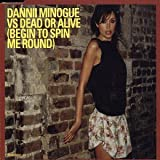 Begin to Spin Me Roundby Dannii Minogue