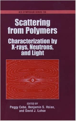 Scattering from Polymers: Characterization by X-rays, Neutrons, and Light (ACS Symposium Series)