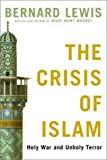 The Crisis of Islam: Holy War and Unholy Terror (0679642811) by Bernard Lewis