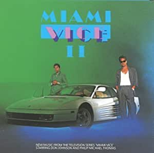Miami Vice II: New Music From The Television Series Miami Vice