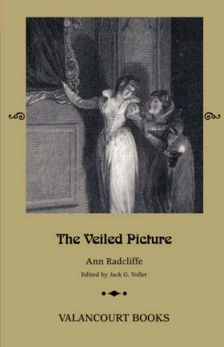 The Veiled Picture; or, The Mysteries of Gorgono (Gothic Classics)