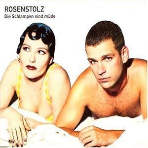 Rosenstolz - Die Schlampen Sind Müde - Zortam Music