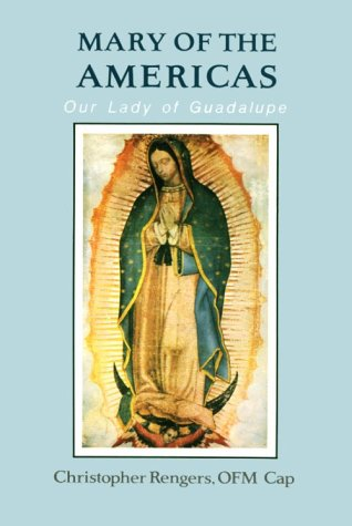 Mary of the Americas: Our Lady of Guadalupe