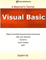 Visual Basic: A Beginner's Tutorial (English Edition)