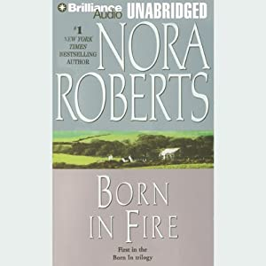 Born in Fire: Born In Trilogy, Book 1 | [Nora Roberts]