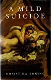 img - for A Mild Suicide book / textbook / text book