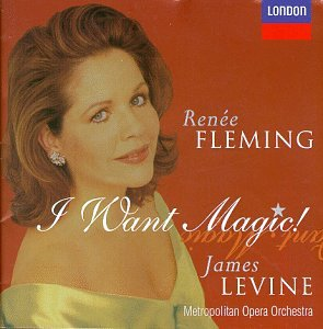 Renée Fleming - I Want Magic! ~ American Opera Arias
