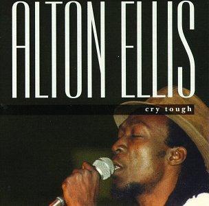 Alton Ellis - Cry Tough - Zortam Music