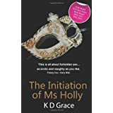 The Initiation of Ms. Hollyby K. D. Grace