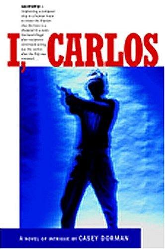 I, Carlos, CASEY DORMAN