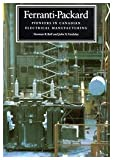 img - for Ferranti-Packard: Pioneers in Canadian Electrical Manufacturing book / textbook / text book