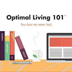 Optimal Living 101: the class we need had