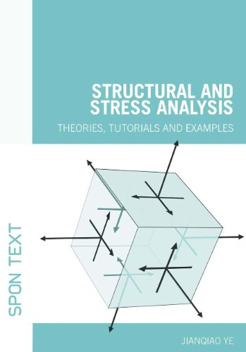 Structural and Stress Analysis. Theories, Tutorials and Examples