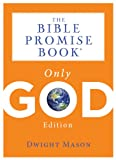 The Bible Promise Book: Only God Edition
