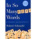img - for [(In So Many More Words: Arguments and Adventures)] [Author: Robert Schmuhl] published on (September, 2010) book / textbook / text book
