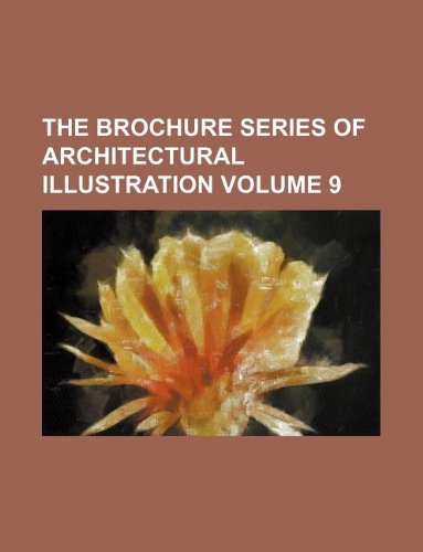 The Brochure series of architectural illustration Volume 9