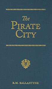 "Cover of ""The Pirate City: An Algerine Ta..."