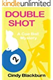 Double Shot: A Humorous and Romantic Cozy (Cue Ball Mysteries Book 2) (English Edition)