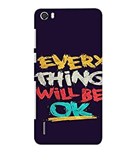 EPICCASE Things will be ok Mobile Back Case Cover For Huawei Honor 6 Plus (Designer Case)