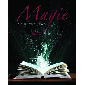 Magie die geheime Kunst