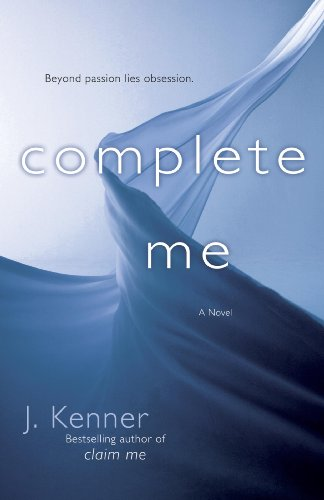 Complete Me (The Stark Trilogy): A Novel by J. Kenner