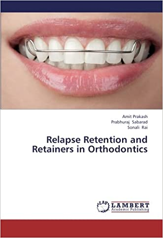 Relapse Retention and Retainers in Orthodontics