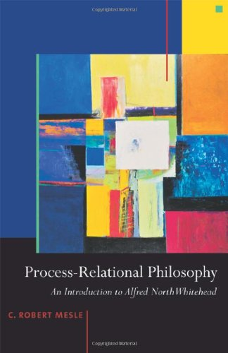 Process-Relational Philosophy: An Introduction to Alfred...