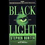 Black Light (       ABRIDGED) by Stephen Hunter Narrated by Beau Bridges