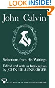 John Calvin: Selections from His Writings (AAR Aids for the Study of Religion Series)