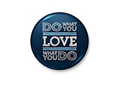 Do What You Love , Love What You Do - Minimalist Typogrpahy Badge