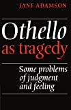 img - for Othello As Tragedy: Some Problems of Judgement and Feeling book / textbook / text book