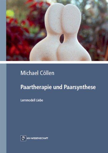 Paartherapie und Paarsynthese: Lernmodell Liebe buch von Michael ...