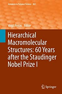 Hierarchical Macromolecular Structures: 60 Years after the Staudinger Nobel Prize I [electronic resource] / [delta]