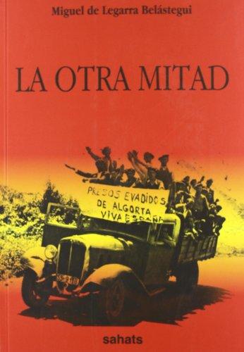 La Otra Mitad: Las Cárceles De Euskadi, 1936-1937