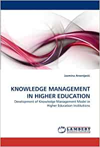 thesis on knowledge management in higher education Knowledge management in higher education wwwubuitno/muni n/bitstrea m/10037/1672/ 1/thesis knowledge is produced in higher education institutes with.