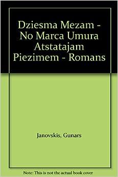 Dziesma Mezam - No Marca Umura Atstatajam Piezimem - Romans: Gunars