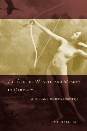 The Cult of Health and Beauty in Germany: A Social...