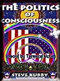 img - for The Politics of Consciousness : A Practical Guide to Personal Freedom book / textbook / text book