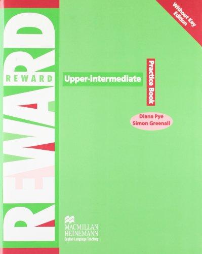Reward. Upper Intermediate. Practice book. Without key. Per le Scuole superiori