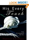 His Every Touch [The Complete Series]