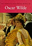 The Complete Illustrated Stories, Plays & Poems of Oscar Wilde (185152102X) by Wilde, Oscar