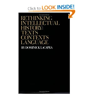 Rethinking Intellectual History: Texts, Contexts, Language Dominick LaCapra