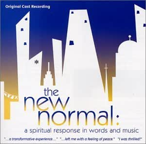 The New Normal: A Spiritual Response in Words and Music- Original Cast Recording