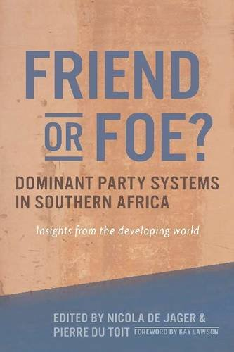 Friend or Foe? Dominant Party Systems in Southern Africa: Insights from the Developing World