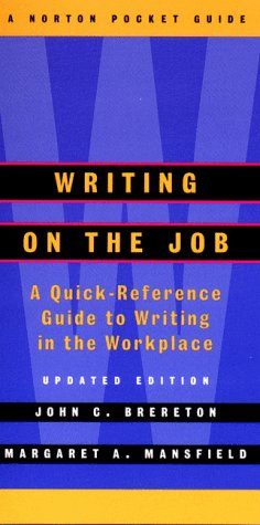 Writing on the Job: A Norton Pocket Guide (Updated...