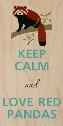Keep Calm And Love Red Pandas - Plywood Wood Print Poster Wall Art front-1051425